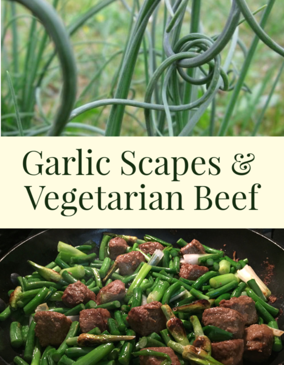 Garlic Scapes & Vegetarian Beef